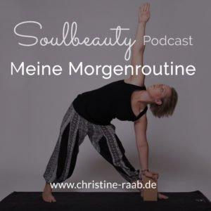 Meine Morgenroutine - Christine Raab