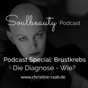 Brustkrebs Die Diagnose Christine Raab Soulbeauty
