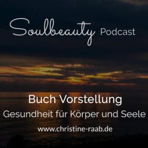 Gesundheit für Körper und Seele Buch Christine Raab