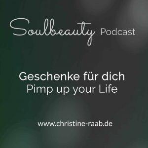 Geschenke für dich Christine Raab Pimp up your life