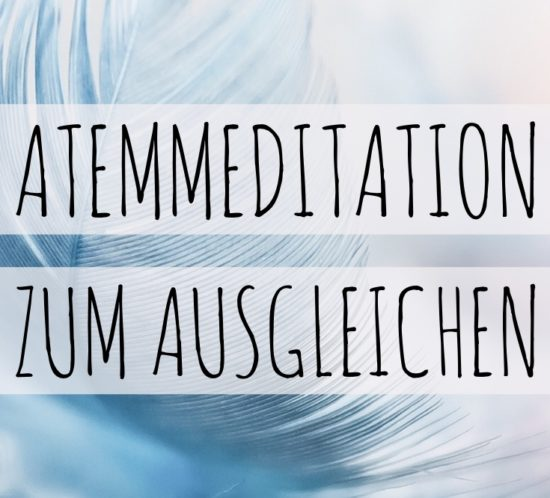 Atemmeditation, Ausgleich, Gleichgewicht, Pranayama