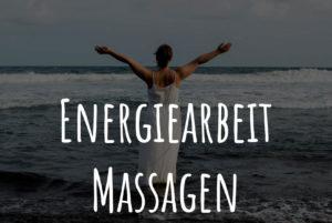 Energiearbeit und Massagen