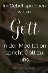 Spruch Im Gebet sprechen wir zu Gott in der Meditation spricht Gott zu uns