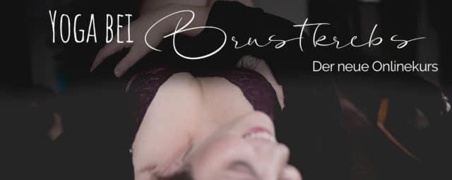 Yoga bei Brustkrebs - der Onlinekurs von Christine Raab