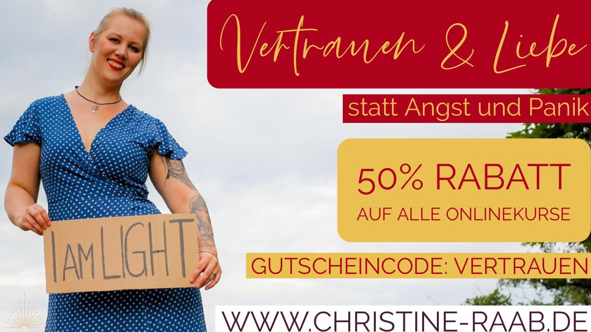 50% Rabatt auf alle Onlinekurse von Christine Raab mit dem Code VERTRAUEN